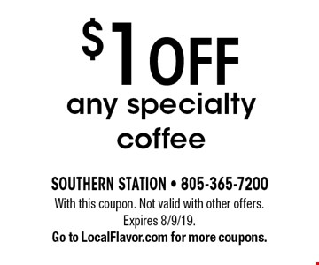 $1 Off any specialty coffee. With this coupon. Not valid with other offers. Expires 8/9/19. Go to LocalFlavor.com for more coupons.