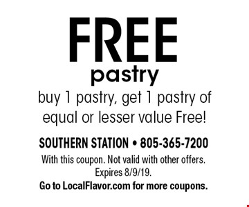 Free pastry buy 1 pastry, get 1 pastry of equal or lesser value Free!. With this coupon. Not valid with other offers. Expires 8/9/19. Go to LocalFlavor.com for more coupons.
