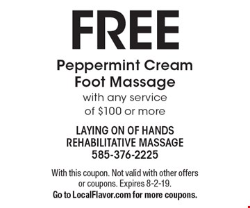 FREE Peppermint Cream Foot Massage with any service of $100 or more. With this coupon. Not valid with other offers or coupons. Expires 8-2-19. Go to LocalFlavor.com for more coupons.