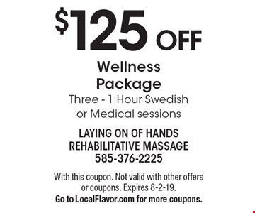 $125 OFF Wellness Package. Three - 1 Hour Swedish or Medical sessions. With this coupon. Not valid with other offers or coupons. Expires 8-2-19. Go to LocalFlavor.com for more coupons.