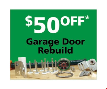 $50 off Garage Door Rebuild. One coupon per customer. Must present coupon at time of service. May not combined with any other offers. Only valid during regular business hours.