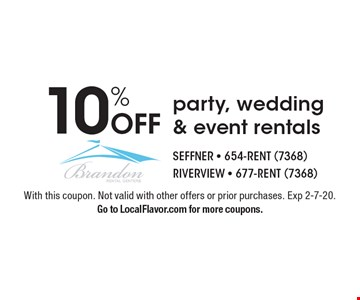 10% Off party, wedding & event rentals. With this coupon. Not valid with other offers or prior purchases. Exp 2-7-20. Go to LocalFlavor.com for more coupons.
