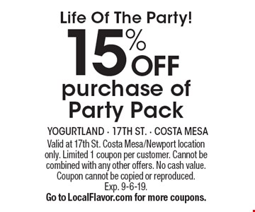 Life of the party! 15% off purchase of party pack. Valid at 17th St. Costa Mesa/Newport location only. Limited 1 coupon per customer. Cannot be combined with any other offers. No cash value. Coupon cannot be copied or reproduced. Exp. 9-6-19. Go to LocalFlavor.com for more coupons.