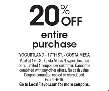 20% off entire purchase. Valid at 17th St. Costa Mesa/Newport location only. Limited 1 coupon per customer. Cannot be combined with any other offers. No cash value. Coupon cannot be copied or reproduced. Exp. 9-6-19. Go to LocalFlavor.com for more coupons.