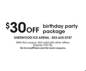 $30 off birthday party package. With this coupon. Not valid with other offers. Expires 7/31/19. Go to LocalFlavor.com for more coupons.
