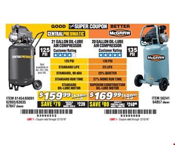 Central pneumatic 21 gallon oil-lube air compressor $159.99. Mcgraw20 gallon oil-lube air compressor $169.99. LIMIT 1 - Coupon valid through12/31/19