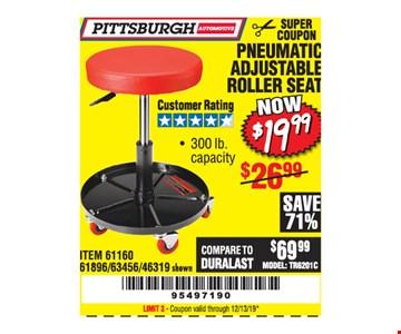 Pittsburgh pneumatic Adjustable Roller seat $19.99. LIMIT 3 - Coupon valid through12/31/19