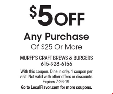 $5 Off Any Purchase Of $25 Or More. With this coupon. Dine in only. 1 coupon per visit. Not valid with other offers or discounts. Expires 7-26-19. Go to LocalFlavor.com for more coupons.