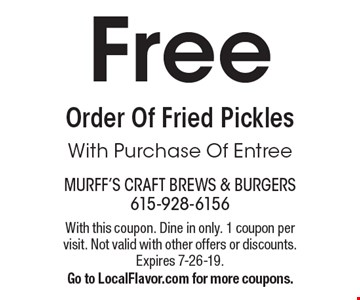 Free Order Of Fried Pickles With Purchase Of Entree. With this coupon. Dine in only. 1 coupon per visit. Not valid with other offers or discounts. Expires 7-26-19. Go to LocalFlavor.com for more coupons.