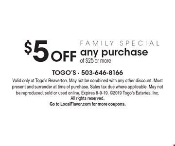 Family Special $5 off any purchase of $25 or more. Valid only at Togo's Beaverton. May not be combined with any other discount. Must present and surrender at time of purchase. Sales tax due where applicable. May not be reproduced, sold or used online. Expires 8-9-19. 2019 Togo's Eateries, Inc. All rights reserved. Go to LocalFlavor.com for more coupons.