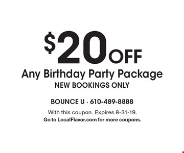 $20 Off Any Birthday Party Package. New bookings only. With this coupon. Expires 8-31-19. Go to LocalFlavor.com for more coupons.