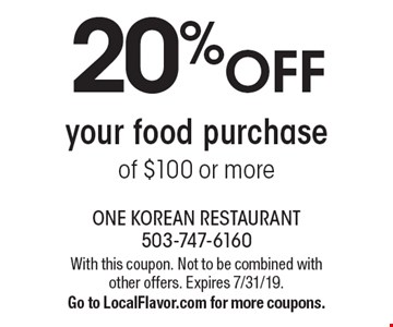 20%off your food purchase of $100 or more. With this coupon. Not to be combined with other offers. Expires 7/31/19. Go to LocalFlavor.com for more coupons.