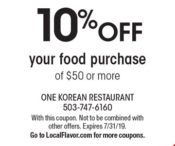 10%off your food purchase of $50 or more. With this coupon. Not to be combined with other offers. Expires 7/31/19. Go to LocalFlavor.com for more coupons.
