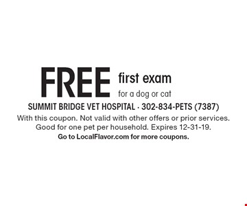 FREE first exam for a dog or cat. With this coupon. Not valid with other offers or prior services. Good for one pet per household. Expires 12-31-19. Go to LocalFlavor.com for more coupons.