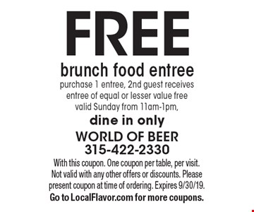Free brunch food entree purchase 1 entree, 2nd guest receives entree of equal or lesser value free valid Sunday from 11am-1pm, dine in only. With this coupon. One coupon per table, per visit. Not valid with any other offers or discounts. Please present coupon at time of ordering. Expires 9/30/19. Go to LocalFlavor.com for more coupons.