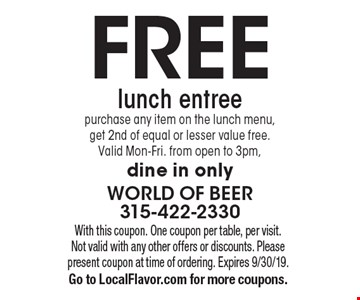 Free lunch entree purchase any item on the lunch menu, get 2nd of equal or lesser value free. Valid Mon-Fri. from open to 3pm, dine in only. With this coupon. One coupon per table, per visit. Not valid with any other offers or discounts. Please present coupon at time of ordering. Expires 9/30/19. Go to LocalFlavor.com for more coupons.