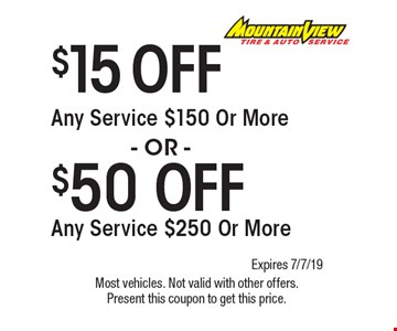 $50OFF Any Service $250 Or More. $15 OFF Any Service $150 Or More. . Most vehicles. Not valid with other offers. Present this coupon to get this price. Expires 7/7/19.