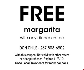 FREE margarita with any dinner entree. With this coupon. Not valid with other offers or prior purchases. Expires 11/8/19. Go to LocalFlavor.com for more coupons.