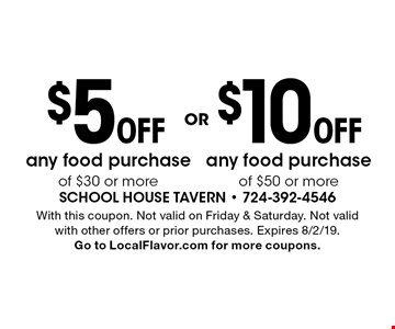 $10 Off any food purchase of $50 or more. $5 Off any food purchase of $30 or more. With this coupon. Not valid on Friday & Saturday. Not valid with other offers or prior purchases. Expires 8/2/19. Go to LocalFlavor.com for more coupons.