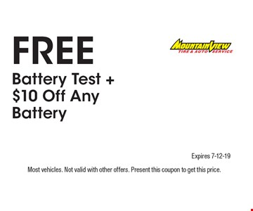Free Battery Test + $10 Off Any Battery. Most vehicles. Not valid with other offers. Present this coupon to get this price. Expires 7-12-19.