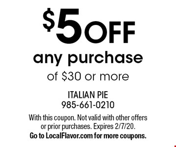 $5 off any purchase of $30 or more. With this coupon. Not valid with other offers or prior purchases. Expires 2/7/20. Go to LocalFlavor.com for more coupons.