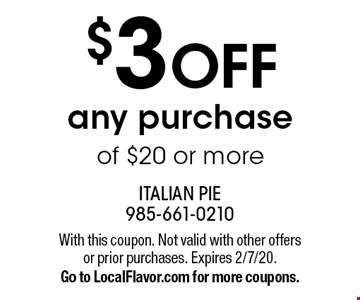 $3 off any purchase of $20 or more. With this coupon. Not valid with other offers or prior purchases. Expires 2/7/20. Go to LocalFlavor.com for more coupons.