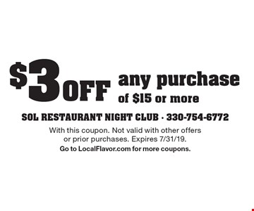 $3 off any purchase of $15 or more. With this coupon. Not valid with other offers or prior purchases. Expires 7/31/19. Go to LocalFlavor.com for more coupons.