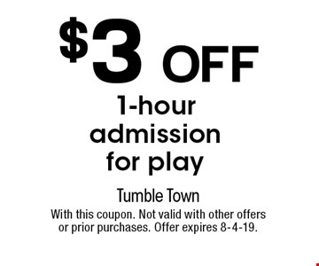$3 OFF 1-hour admission for play. With this coupon. Not valid with other offers or prior purchases. Offer expires 8-4-19.