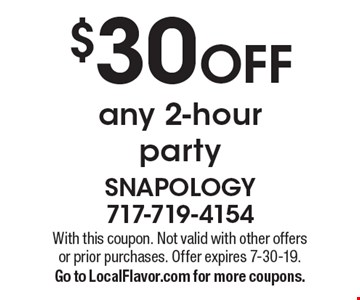 $30 OFF any 2-hour party. With this coupon. Not valid with other offers or prior purchases. Offer expires 7-30-19. Go to LocalFlavor.com for more coupons.