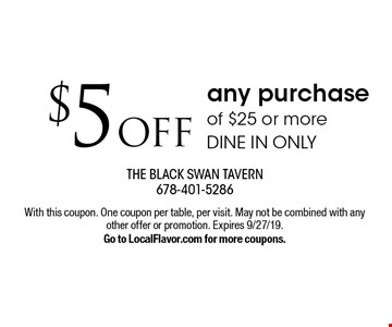 $5 off any purchase of $25 or more. Dine in only. With this coupon. One coupon per table, per visit. May not be combined with any other offer or promotion. Expires 9/27/19. Go to LocalFlavor.com for more coupons.