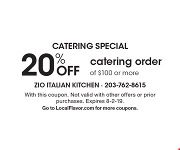 Catering special 20% off catering order of $100 or more. With this coupon. Not valid with other offers or prior purchases. Expires 8-2-19. Go to LocalFlavor.com for more coupons.