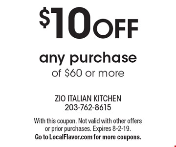 $10 off any purchase of $60 or more. With this coupon. Not valid with other offers or prior purchases. Expires 8-2-19. Go to LocalFlavor.com for more coupons.