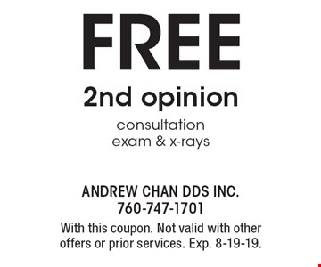 Free 2nd opinion consultation exam & x-rays. With this coupon. Not valid with other offers or prior services. Exp. 8-19-19.