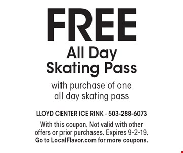 Free All Day Skating Pass with purchase of one all day skating pass . With this coupon. Not valid with other offers or prior purchases. Expires 9-2-19. Go to LocalFlavor.com for more coupons.