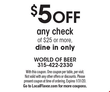 $5 off any check of $25 or more. Dine in only. With this coupon. One coupon per table, per visit. Not valid with any other offers or discounts. Please present coupon at time of ordering. Expires 1/31/20. Go to LocalFlavor.com for more coupons.