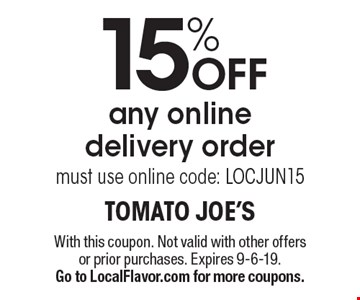 15% off any online delivery order. Must use online code: LOCJUN15. With this coupon. Not valid with other offers or prior purchases. Expires 9-6-19. Go to LocalFlavor.com for more coupons.