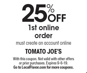 25% off 1st online order. Must create an account online. With this coupon. Not valid with other offers or prior purchases. Expires 9-6-19. Go to LocalFlavor.com for more coupons.