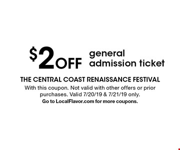 $2 Off general admission ticket. With this coupon. Not valid with other offers or prior purchases. Valid 7/20/19 & 7/21/19 only. Go to LocalFlavor.com for more coupons.
