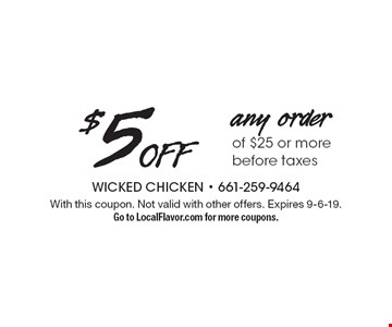 $5 OFF any order of $25 or more before taxes. With this coupon. Not valid with other offers. Expires 9-6-19. Go to LocalFlavor.com for more coupons.
