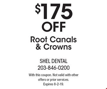 $175 Off Root Canals & Crowns. With this coupon. Not valid with other offers or prior services. Expires 8-2-19.