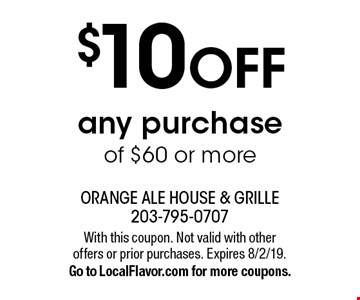 $10 OFF any purchase of $60 or more. With this coupon. Not valid with other offers or prior purchases. Expires 8/2/19. Go to LocalFlavor.com for more coupons.