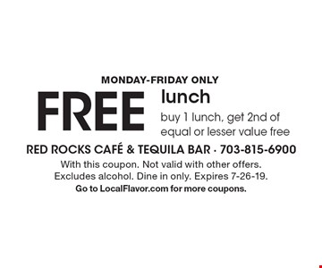 monday-Friday only FREE lunchbuy 1 lunch, get 2nd of equal or lesser value free. With this coupon. Not valid with other offers. Excludes alcohol. Dine in only. Expires 7-26-19.Go to LocalFlavor.com for more coupons.