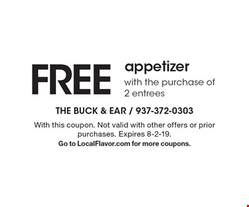 FREE appetizer with the purchase of 2 entrees . With this coupon. Not valid with other offers or prior purchases. Expires 8-2-19. Go to LocalFlavor.com for more coupons.