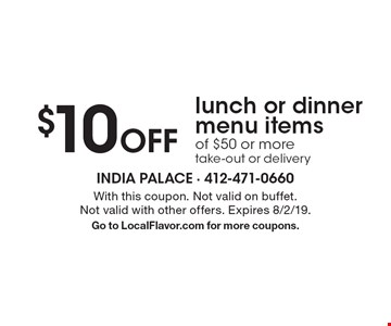 $10 Off lunch or dinner menu items of $50 or more, take-out or delivery. With this coupon. Not valid on buffet. Not valid with other offers. Expires 8/2/19. Go to LocalFlavor.com for more coupons.