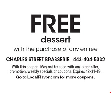 Free dessert with the purchase of any entree. With this coupon. May not be used with any other offer, promotion, weekly specials or coupons. Expires 12-31-19. Go to LocalFlavor.com for more coupons.