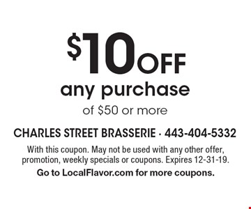 $10 off any purchase of $50 or more. With this coupon. May not be used with any other offer, promotion, weekly specials or coupons. Expires 12-31-19. Go to LocalFlavor.com for more coupons.