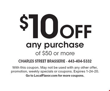 $10 Off any purchase of $50 or more. With this coupon. May not be used with any other offer, promotion, weekly specials or coupons. Expires 1-24-20. Go to LocalFlavor.com for more coupons.