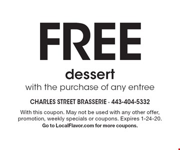 Free dessert with the purchase of any entree. With this coupon. May not be used with any other offer, promotion, weekly specials or coupons. Expires 1-24-20. Go to LocalFlavor.com for more coupons.
