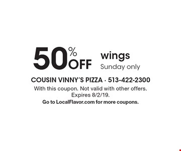50% Off wings. Sunday only. With this coupon. Not valid with other offers. Expires 8/2/19. Go to LocalFlavor.com for more coupons.