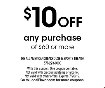 $10 Off any purchase of $60 or more. With this coupon. One coupon per table.Not valid with discounted items or alcohol.Not valid with other offers. Expires 7/26/19. Go to LocalFlavor.com for more coupons.